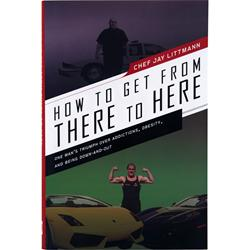 Chef Jay's How To Get From There To Here - 1 book
